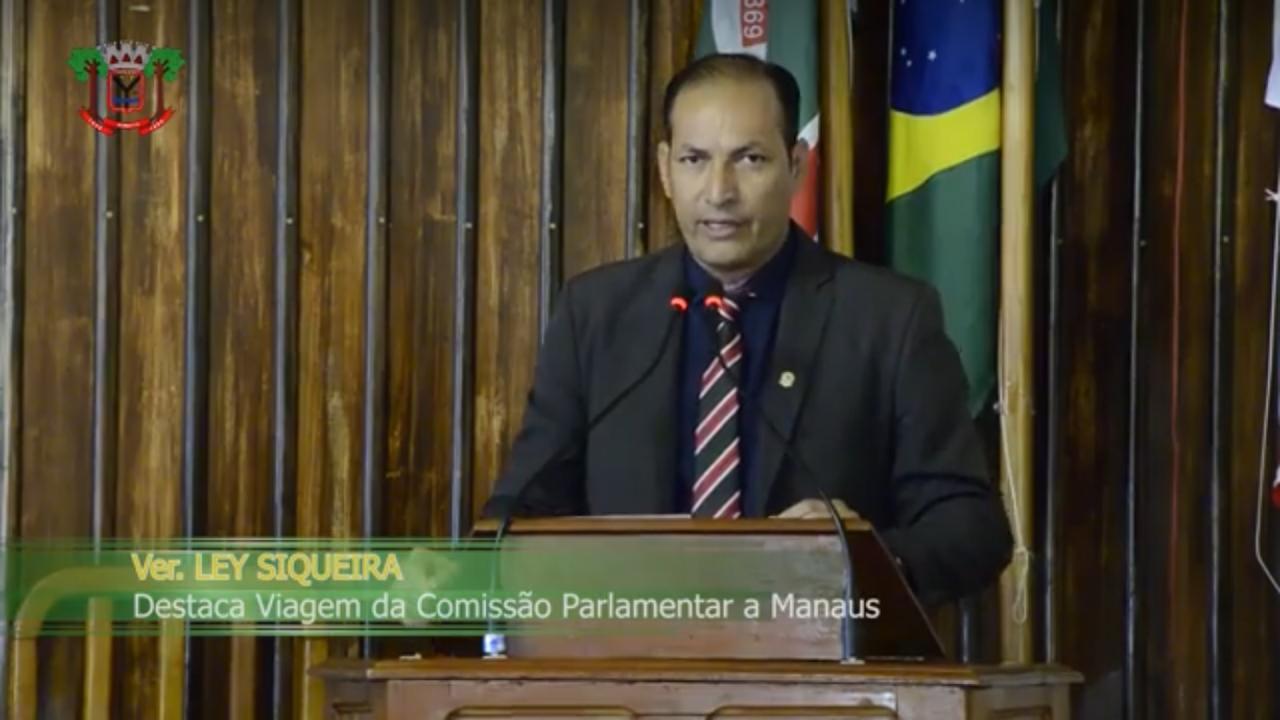 Ley Siqueira destaca sucesso da Comissão Parlamentar em visitas a instituições na Capital
